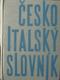 ČESKO - ITALSKÝ SLOVNÍK