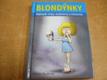 Blondýnky. Nejlepší vtipy, anekdoty a hádanky
