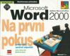 MICROSOFT WORD 2000 NA PRVNÍ POKUS,