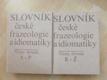 Slovník české frazeologie a idiomatiky - výrazy slovesné