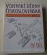 Vojenské dějiny Československa IV.- od roku 1939 do roku 1945
