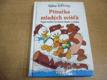 Příručka mladých svišťů. Tajná kniha na hraní doma i venku (1992