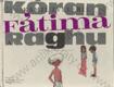 Kóran, Fátima a Raghu tvoji kamarádi z Indie