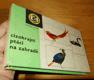 Cizokrajní ptáci na zahradě - Z. Veger