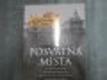 Posvátná místa (Poutní svatyně od Stonehenge po Santiago de Compostela)