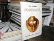 Proroctví - Základní kniha o proroctví, ...