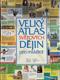 Velký atlas světových dějin pro mládež