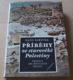Hans Bardtke: Příběhy ze starověké Palestiny (Tradice, archeologie, dějiny)