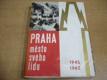PRAHA město svého lidu 1945-1965