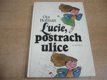 Lucie postrach ulice