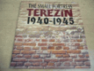 The small fortress TEREZÍN 1940-1945