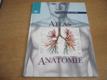 Atlas anatomie. Poznej a chraň své tělo