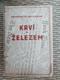 Krví a železem dobyto československé samostnatnosti