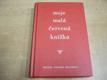 Moje malá červená knížka nová
