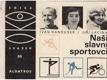 Naši slavní sportovci : pro čtenáře od 9 let