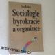 JAN KELLER - SOCIOLOGIE BYROKRACIE A ORGANIZACE