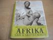 Afrika snů a skutečnosti III.