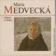 Mária Medvecká. Obrazy z Oravy