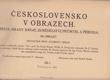 Československo v obrazech : města, hrady, kroje, zemědělství, průmysl a příroda
