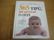 365 tipů, jak pečovat o dítě. Vše, co potřebuj