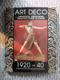 Art Deco - obrazový průvodce dekorativním světem 1920 - 40