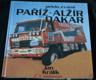 Peklo zvané Paříž, Alžír, Dakar