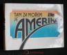 Tam za mořem je Amerika : (dopisy a vzpomínky českých vystěhovalců do Ameriky v 19. století)