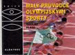 Flegl Václav - Malý průvodce olympijskými sporty - Edice OKO
