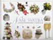 Naše svatba - kalendář svatebních příprav a pamětní album