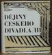 Dějiny českého divadla III. - činohra 1848-1918