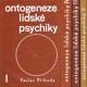 Václav Příhoda - Ontogeneze lidské psychiky (4 sv.)
