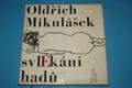 Oldřich Mikulášek - Svlékání hadů
