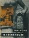Jan Noha - O věčné touze