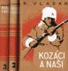 Rudolf Vlasák - Kozáci a naši, 2 sv.