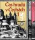 Čas hradů v Čechách (3 díly)