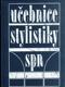 Učebnice stylistiky (pro posluchače pedagogických fakult)
