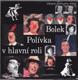 Bolek Polívka v hlavní roli (s podpisom autora)