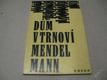 DŮM V TRNOVÍ MENDEL MANN 1969
