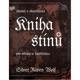 Kniha stínů - Slavná a starodávná pro vědmy a čarodějnice