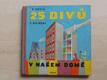 25 divů v našem domě (SNDK 1961)