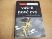 Vášeň nové Evy jako nová