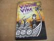 Viking Vike a rudoocí rváči nová