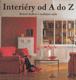 Interiéry od A do Z, Krásné obydlí v osobitém stylu