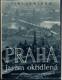 Praha jasem okřídlená