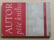 Autor píše knihu (1946) technika rukopisu, sazby, korektur a tisku