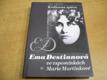 Královna zpěvu Ema Destinová ve vzpomínkách Marie