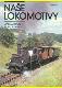 Naše lokomotivy : pro čtenáře od 12 let