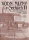 Vodní mlýny v Čechách II