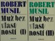 Robert Musil - Muž bez vlastností I. II. - 2 svazky