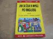 Jak se žije a myslí po anglicku aneb Co jste možná